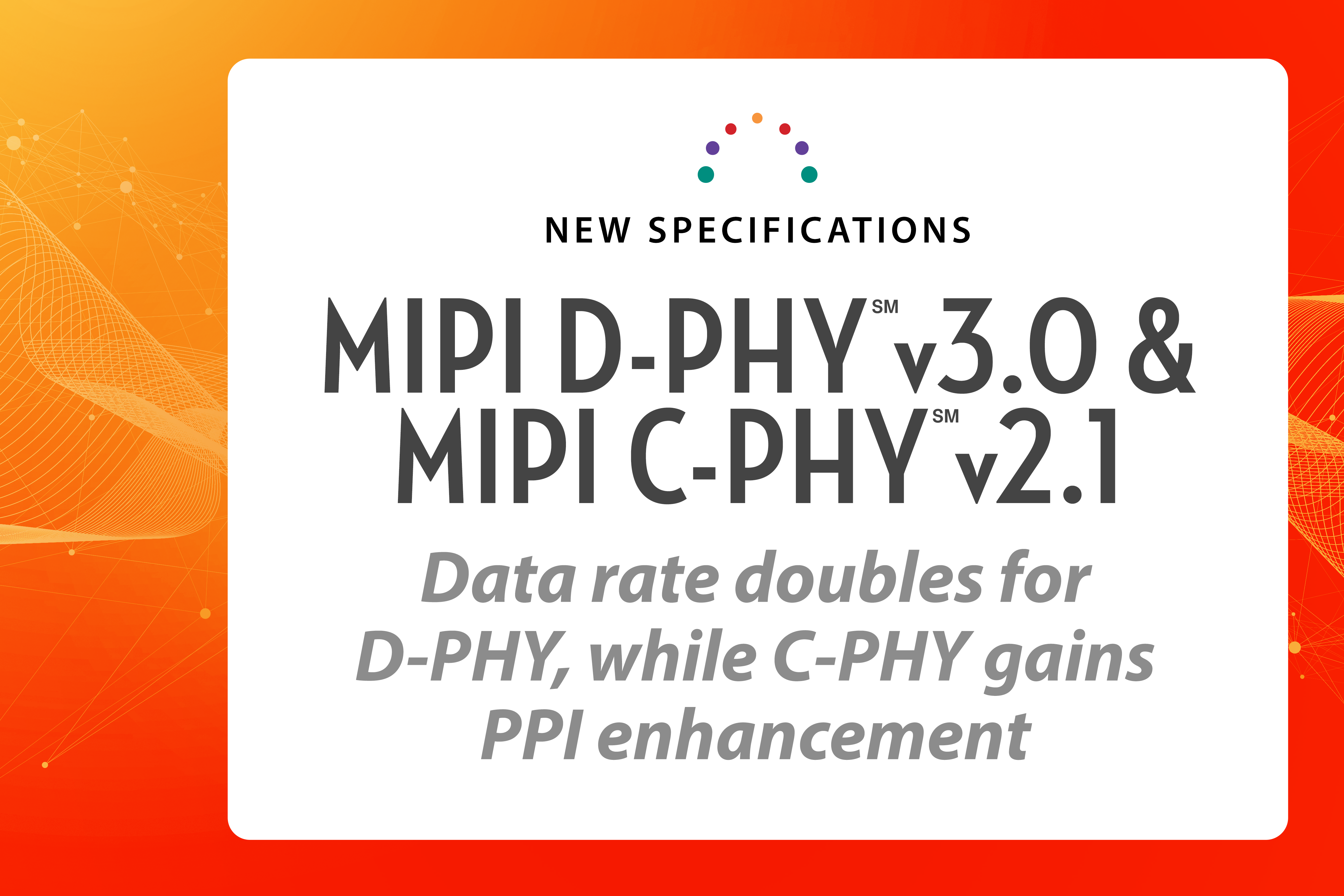 New MIPI D-PHY v3.0 and C-PHY v2.1