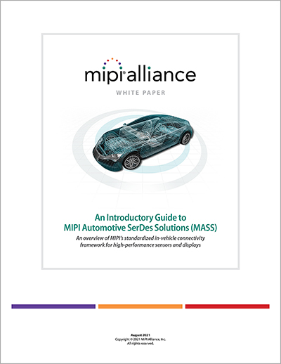 MIPI White Paper: An Introductory Guide to MIPI Automotive SerDes Solutions (MASS)