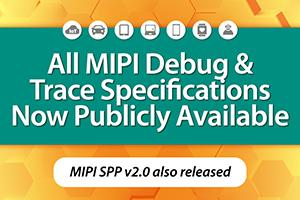 MIPI Debug and Trace Specifications Publicly Available
