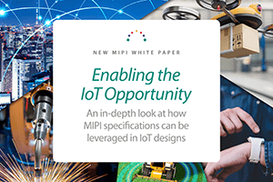 MIPI White Paper: Enabling the IoT Opportunity